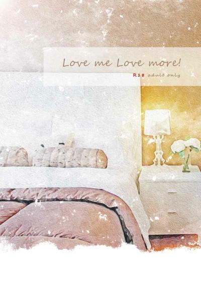 Love Me Love More!
